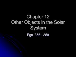 Chapter 12 Other Objects in the Solar System