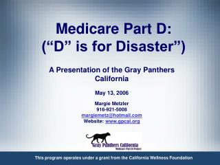 Medicare Part D:   D  is for Disaster