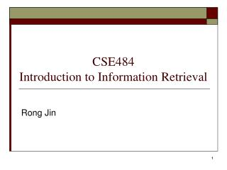 CSE484 Introduction to Information Retrieval