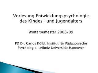 Vorlesung Entwicklungspsychologie des Kindes- und Jugendalters Wintersemester 2008/09