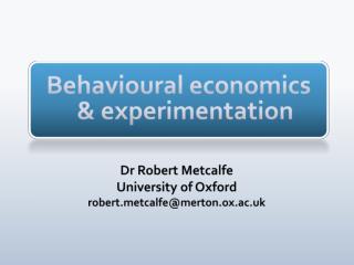 Behavioural economics & experimentation