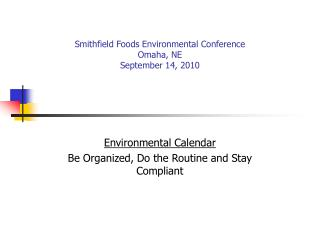 Smithfield Foods Environmental Conference Omaha, NE September 14, 2010