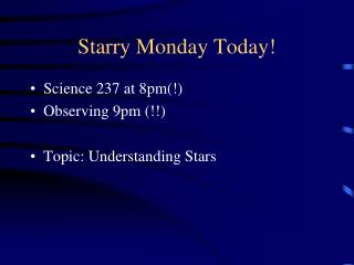Starry Monday Today!
