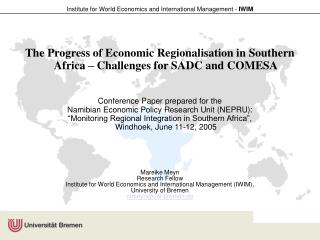 The Progress of Economic Regionalisation in Southern Africa – Challenges for SADC and COMESA Conference Paper prepared