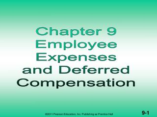 EMPLOYEE EXPENSES & DEFERRED COMPENSATION  (1 of 2)