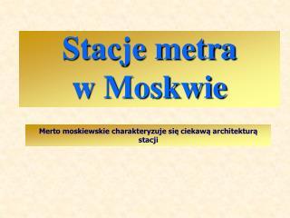 Stacje metra w Moskwie