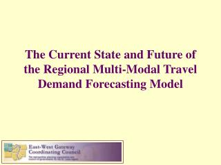 The Current State and Future of the Regional Multi-Modal Travel Demand Forecasting Model
