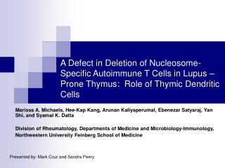 A Defect in Deletion of Nucleosome-Specific Autoimmune T Cells in Lupus   Prone Thymus:  Role of Thymic Dendritic Cells
