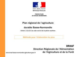 Plan régional de l'agriculture durable Basse-Normandie Article L 111-2-1 du code rural et de la pêche maritime
