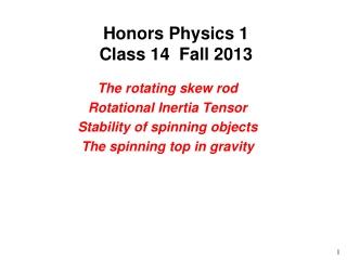 Honors Physics 1 Class 14 Fall 2013