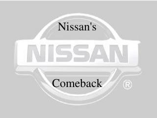 Nissan's Comeback