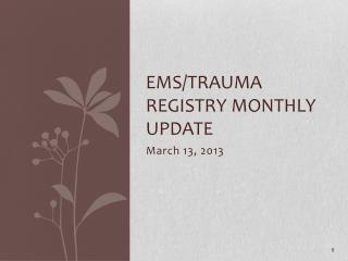 EMS/Trauma Registry Monthly Update