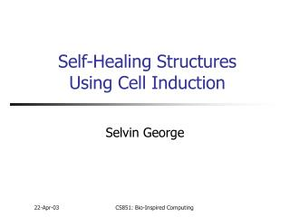 Self-Healing Structures Using Cell Induction