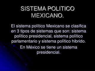 SISTEMA POLITICO MEXICANO.