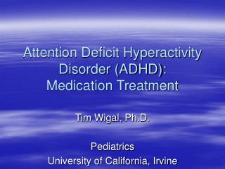 Attention Deficit Hyperactivity Disorder (ADHD): Medication Treatment