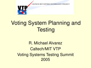 Voting System Planning and Testing