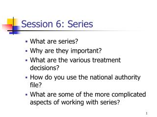 Session 6: Series