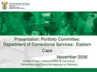 Presentation: Portfolio Committee:   Department of Correctional Services:  Eastern Cape November 2006
