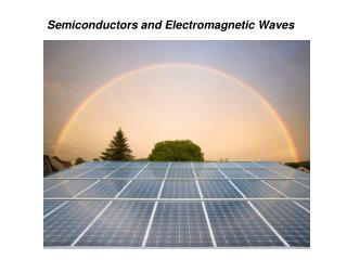 Semiconductors and Electromagnetic Waves