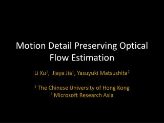 Motion Detail Preserving Optical Flow Estimation