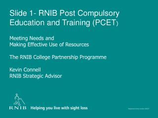 Slide 1- RNIB Post Compulsory Education and Training PCET