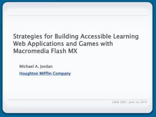 Strategies for Building Accessible Learning Web Applications and Games with Macromedia Flash MX