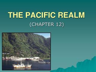THE PACIFIC REALM