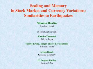 Scaling and Memory in Stock Market and Currency Variations:  Similarities to Earthquakes