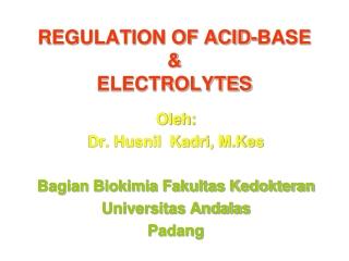 REGULATION OF ACID-BASE & ELECTROLYTES