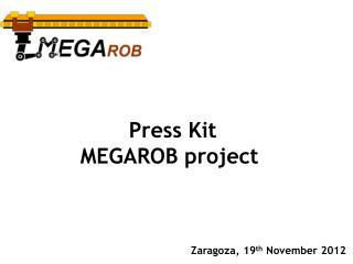 Press Kit MEGAROB project
