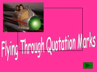 Flying Through Quotation Marks