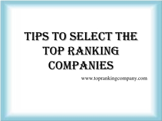 Tips To Select The Top Ranking Companies