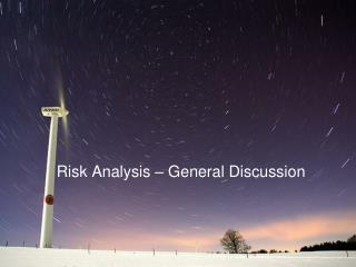 Risk Analysis – General Discussion