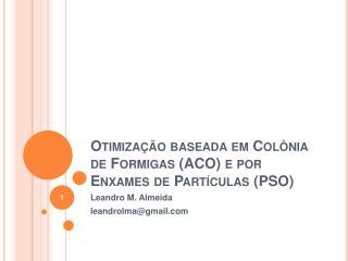 Otimização baseada em Colônia de Formigas (ACO) e por Enxames de Partículas (PSO)