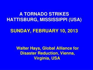 A TORNADO STRIKES HATTISBURG, MISSISSIPPI (USA) SUNDAY, FEBRUARY 10, 2013