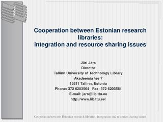 Cooperation between Estonian research libraries: integration and resource sharing issues