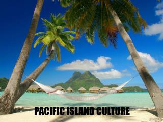 Pacific Island Culture