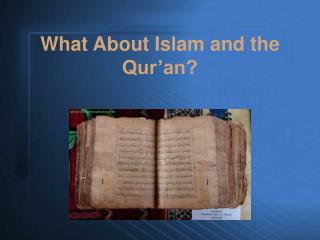 What About Islam and the Qur'an?
