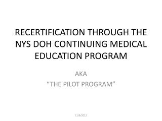 RECERTIFICATION THROUGH THE NYS DOH CONTINUING MEDICAL EDUCATION PROGRAM