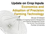 Update on Crop Inputs Economics and Adoption of Precision Farming Technology