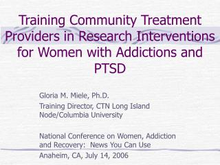 Training Community Treatment Providers in Research Interventions for Women with Addictions and PTSD
