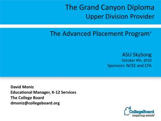 The Advanced Placement Program ® ASU  SkySong October 4th, 2010 Sponsors: NCEE and CFA