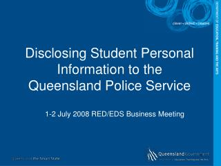 Disclosing Student Personal Information to the Queensland Police Service