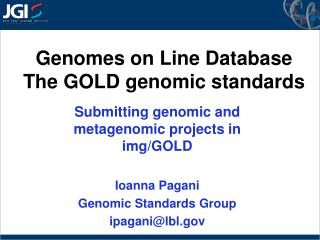 Genomes on Line Database The GOLD genomic standards