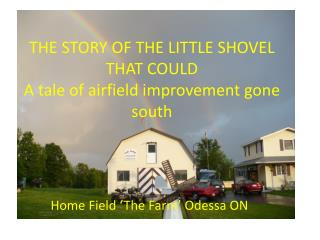 THE STORY OF THE LITTLE SHOVEL THAT COULD A tale of airfield improvement gone south