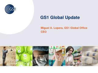 GS1 Global Update