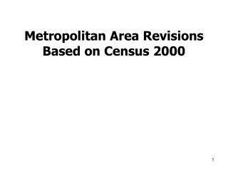Metropolitan Area Revisions Based on Census 2000