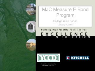 MJC Measure E Bond Program College Wide Forum January 11, 2008