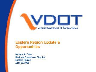 Eastern Region Update & Opportunities