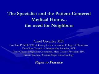 The Specialist and the Patient-Centered Medical Home... the need for Neighbors